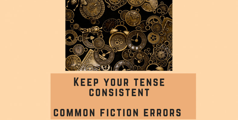 keep your tense consistent - common fiction errors