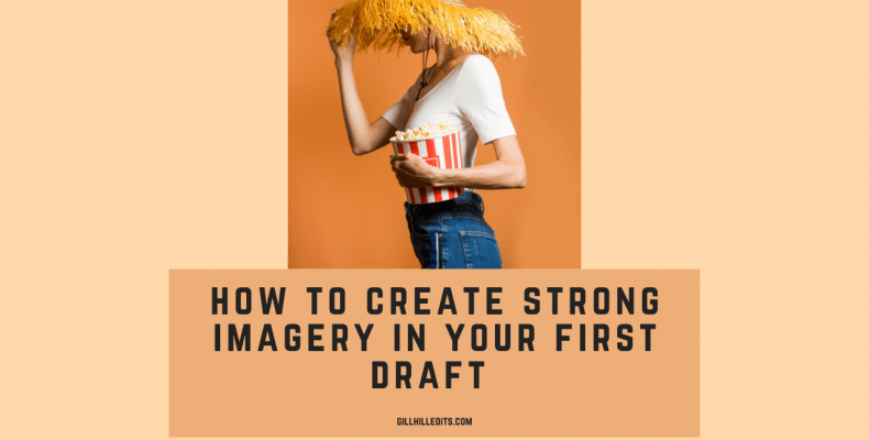 how to create strong imagery in your first draft